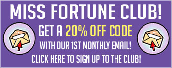 Sign up to the Miss Fortune Clube to receive 20% discount with the first email.